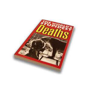 Photo of The WORLDs Stupidest DEATHs Book Book