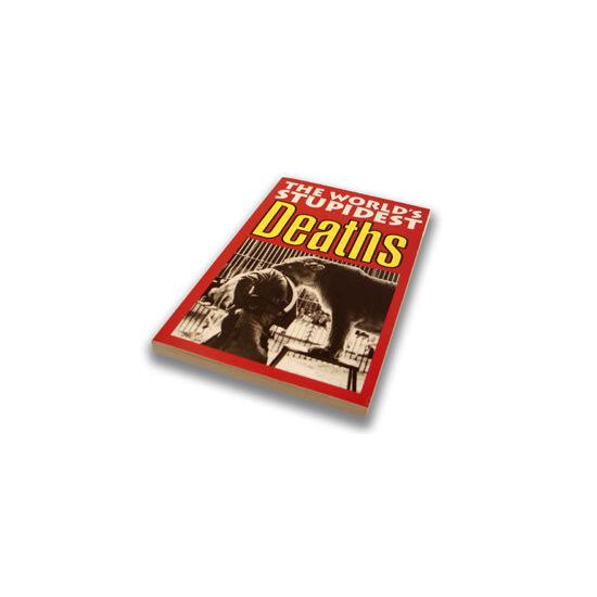 The Worlds Stupidest Deaths Book