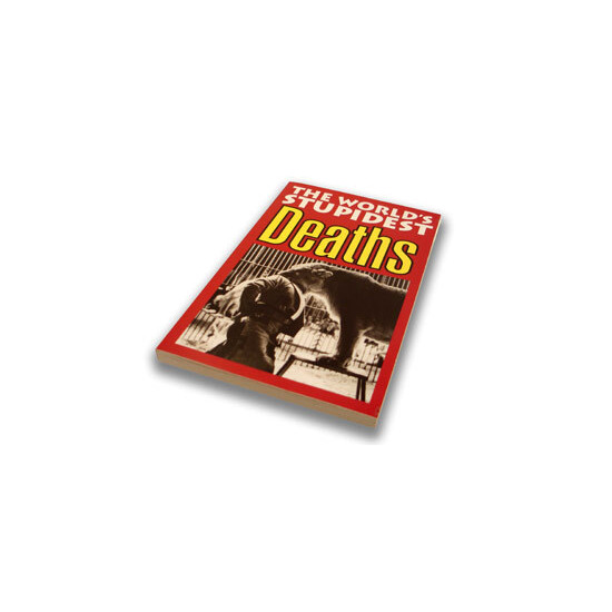 The Worlds Stupidest Deaths Book