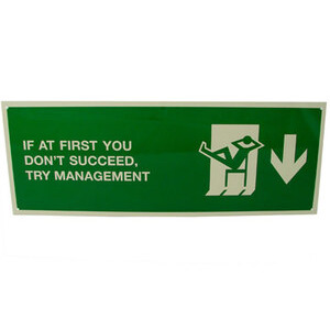 Photo of If At First YOU Don'T Succeed, Try Management Metal - Office Sign Gadget