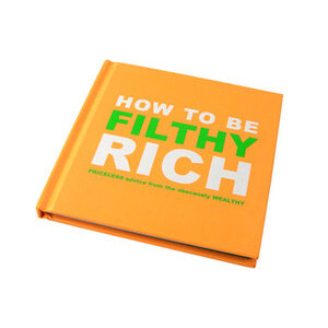 Photo of How To Be Filthy Rich Gadget