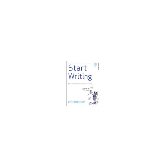 Start Writing: A Practical Introduction to Creative Writing