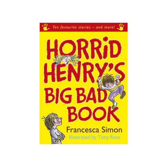Horrid Henry's Big Bad Book: Ten Favourite Stories - and More! Francesca Simon