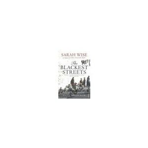 Photo of The Blackest Streets: The Life and Death Of A Victorian Slum Sarah Wise Book