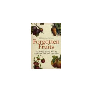 Photo of Forgotten Fruits: A Guide To Britain's Traditional Fruit and Vegetables From Orange Jelly Turnips and Dan's Mistake Gooseberries Christopher Stocks Book